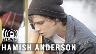 Hamish Anderson - Winter | Tram Sessions