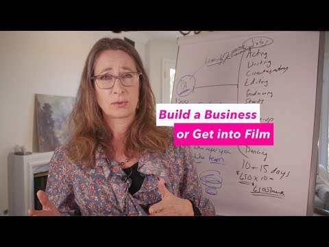 Build a Business or Get into Film