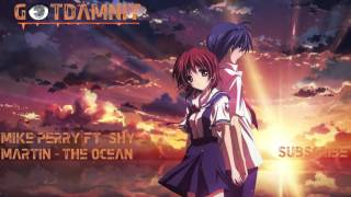Nightcore (Mike Perry Ft. Shy Martin) - The Ocean