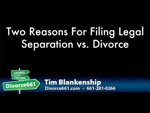 Two Reasons For Filing Legal Separation vs. Divorce | Santa Clarita Divorce