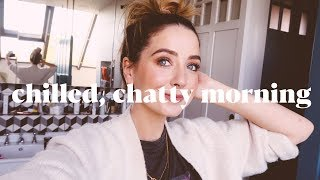 Chilled, Chatty Morning & Get Ready With Me