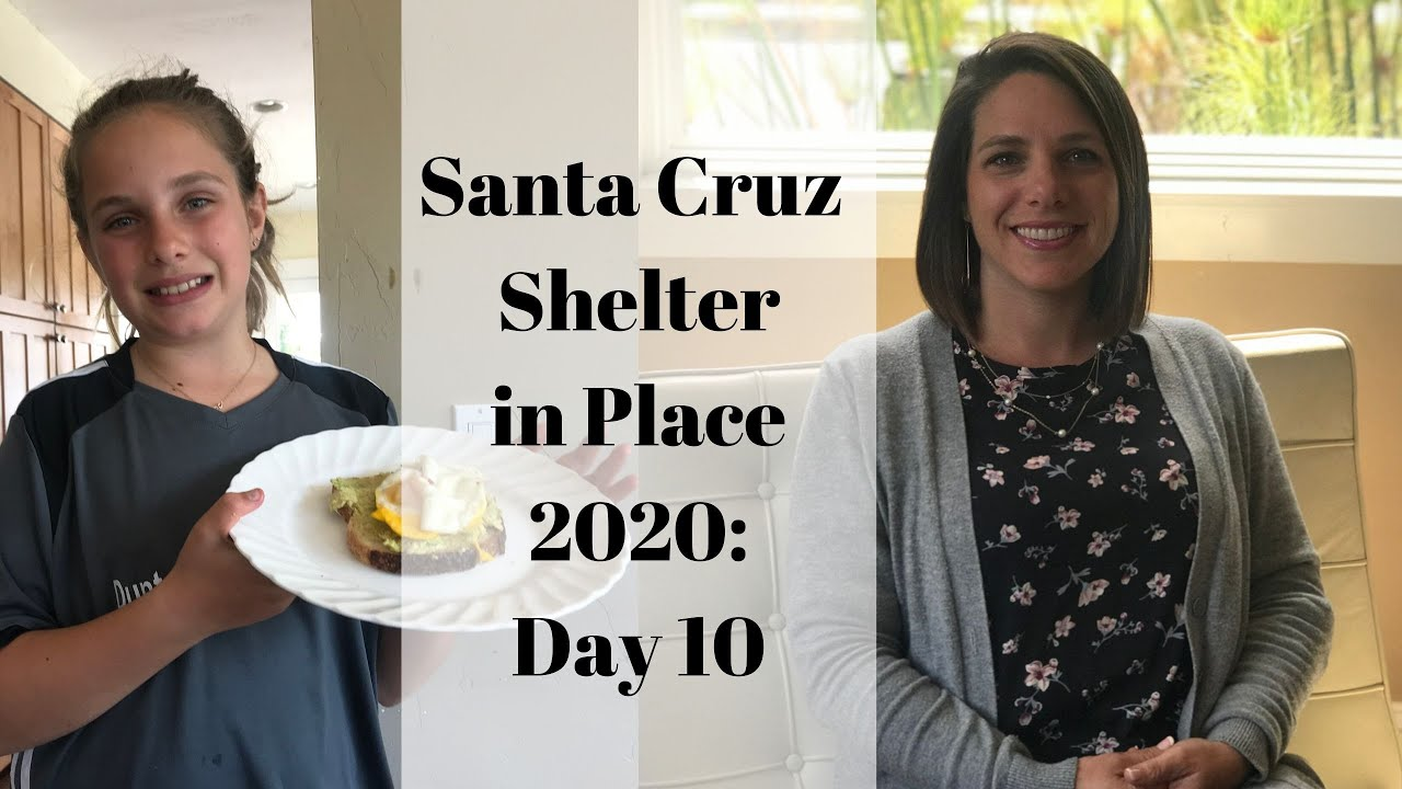 Santa Cruz Shelter in Place 2020: Day 10