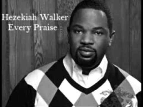 Every Praise Instrumental Hezekiah Walker