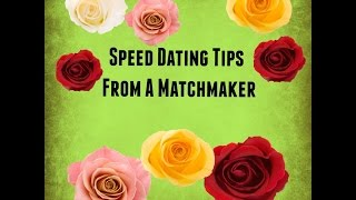 Speed Dating Tips From A Matchmaker