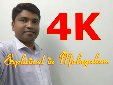 4K Resolution and Recording Explained in Malayalam.RANDOM THOUGHTS# 27