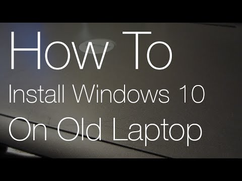 How To Install Windows 10 on an Old Laptop