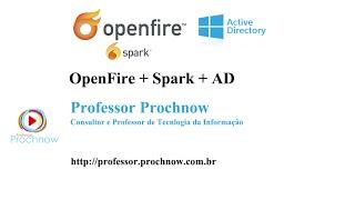 Instalando o Openfire e Spark + integração com AD   Professor Prochnow