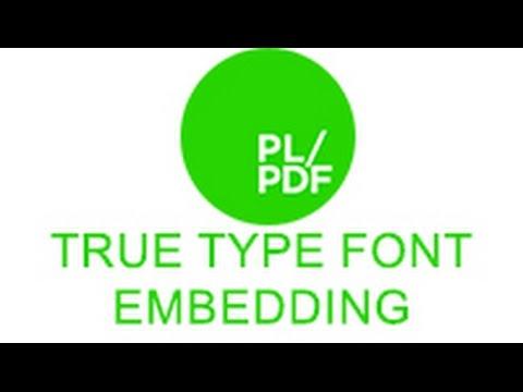 True Type Font embedding with PL/PDF