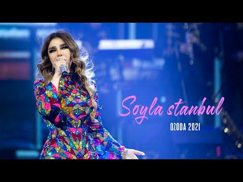 Ozoda - Soyla Istanbul  [ Konsert Version 2021]
