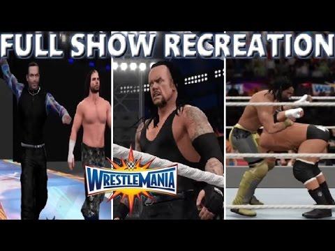 WWE 2K17 RECREATION: WRESTLEMANIA 33 FULL SHOW HIGHLIGHTS