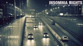 Insomnia Nights | Deep House Set | 2016 Mixed By Johnny M