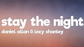 Daniel Allan - Stay The Night (Lyrics) feat. Lexi Shanley
