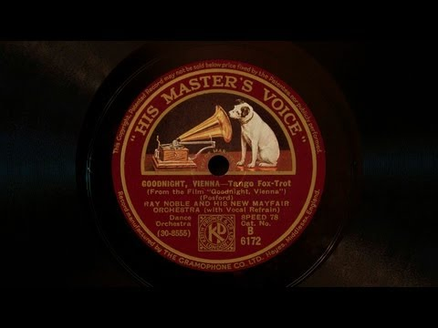 Goodnight, Vienna • Ray Noble and His New Mayfair Orchestra • Al Bowlly (Victrola Credenza)