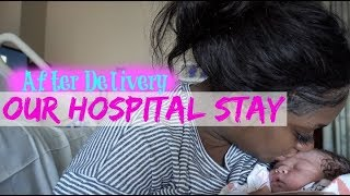 AFTER DELIVERY| OUR HOSPITAL STAY