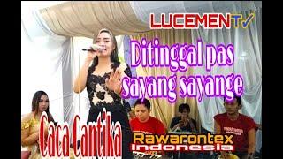 Ditinggal Pas Sayang Sayange - Cover Caca Cantika RawaronteX Indonesia