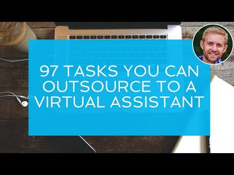 97 Tasks You Can Outsource to a Virtual Assistant