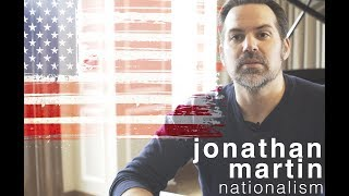 A Conversation with Jonathan Martin: Nationalism