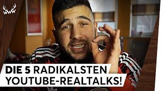 DIE 5 RADIKALSTEN YOUTUBE-REALTALKS! | TOP 5