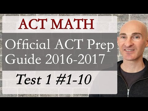 ACT Math Official ACT Prep Guide 2016-17 Test 1 #1-10