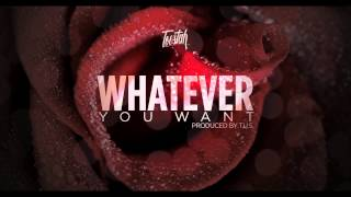 TOESTAH - WHATEVER YOU WANT (PROD. BY T.U.S) ORIGINAL