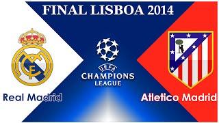 Final de lisboa 2014 | real madrid vs atletico de madrid