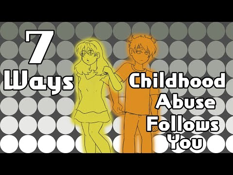 7 Ways Childhood Abuse Follows You