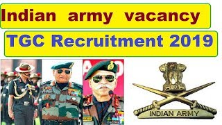 Indian Army TGC Recruitment 2019 Technical Graduate Course2019 ( Jan 2020 Batch)INDIAN ARMY