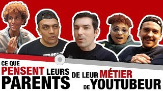 QUE PENSENT LES PARENTS DES YOUTUBEURS ?