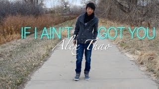 If I Ain't Got You - Alicia Keys cover by Alex Thao