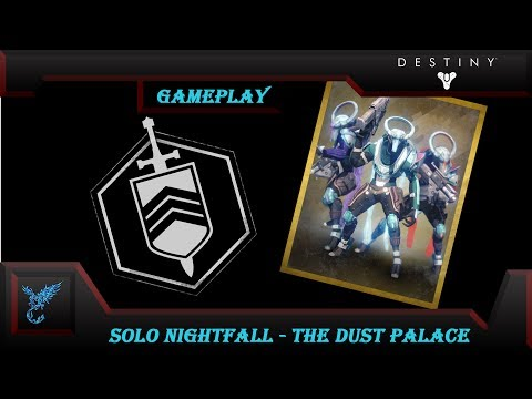 Destiny: Solo Nightfall - The Dust Palace (Small Arms, Chaff) |Week 143|