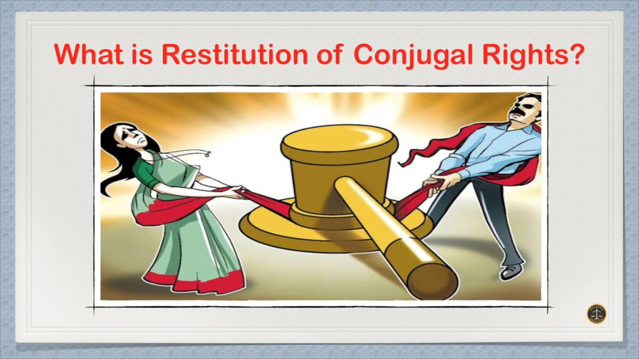"restitution of conjugal rights I told you that she showed me the ""restitution of conjugal rights"" notice – and she was very upset about you moving in with her husband."