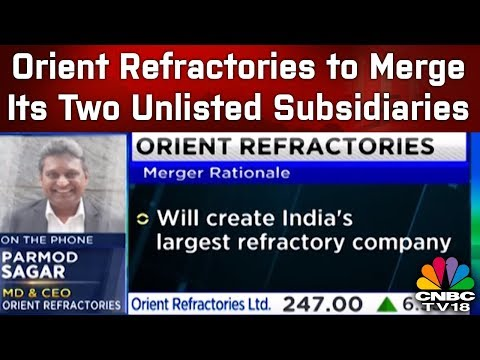 Orient Refractories Announces Merger of RHI Magnesita's Non-Listed Entities Into Self | CNBC TV18