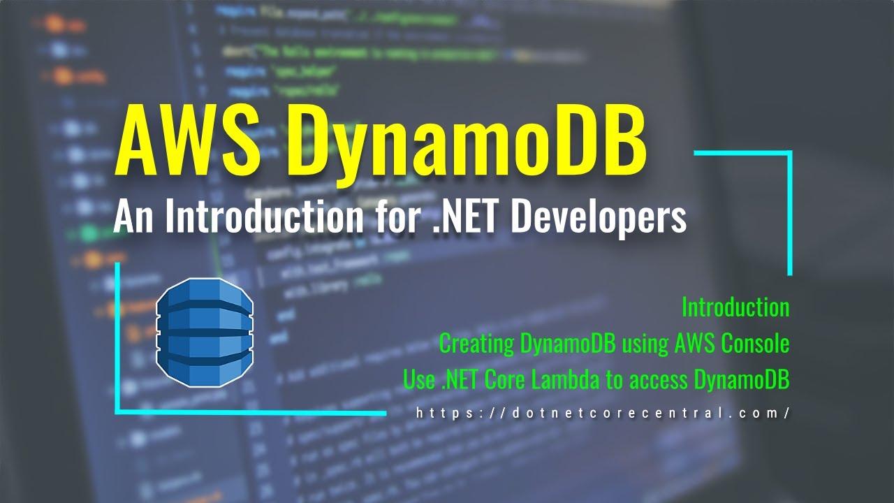 An Introduction to AWS DynamoDB (Accessing DynamoDB data from .NET Core AWS Lambda Function)