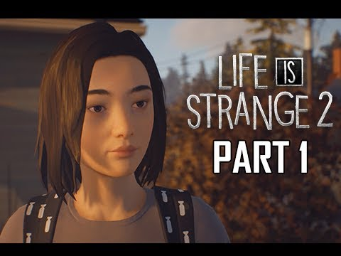 LIFE IS STRANGE 2 Walkthrough Part 1 -...