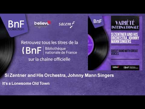 Si Zentner and His Orchestra, Johnny Mann Singers - It's a Lonesome Old Town