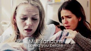 Multifandom | Loved you before ♥