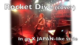 Live cover of Rocket Dive (hide with spread beaver) in an X japan-l...