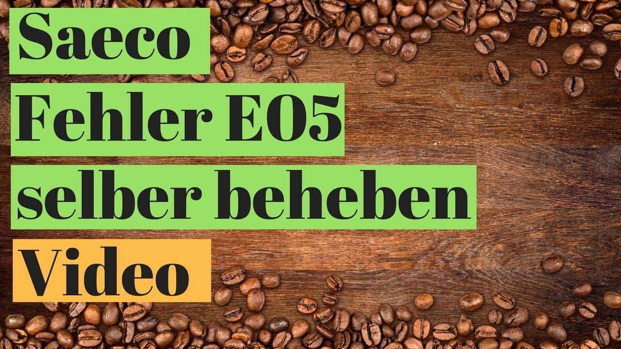 ✅✅ Saeco Fehler E05 - Philips Saeco Exprelia - Fehlercode E05 ...