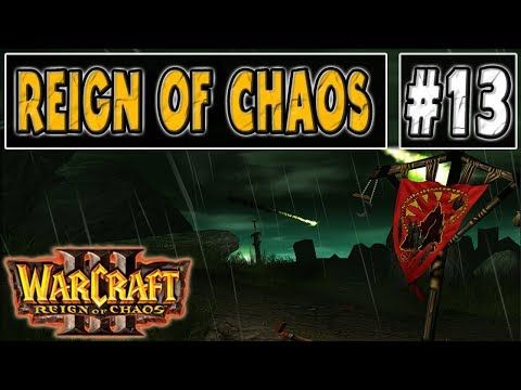 Warcraft 3 - WTii Plays Reign of Chaos #13 (Mixed #19)
