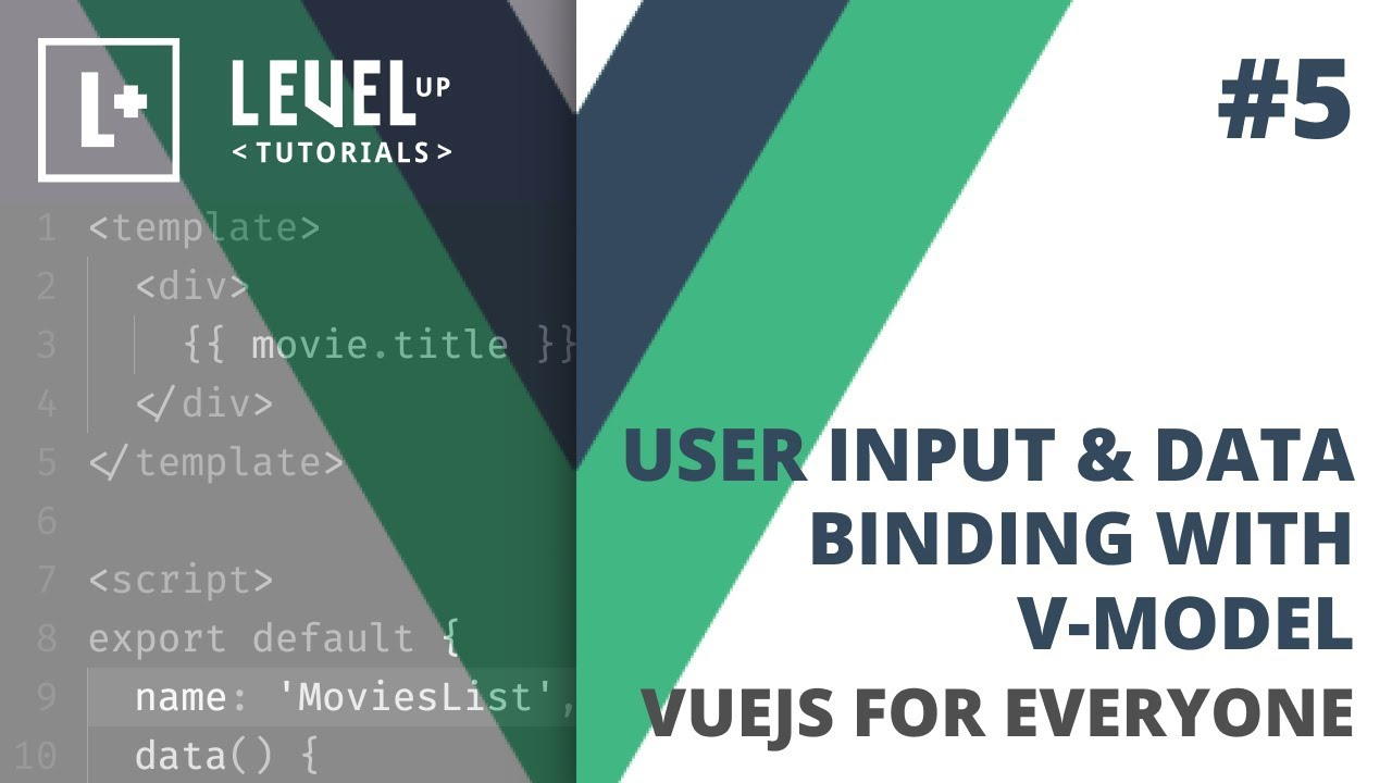 #5 User Input & Data Binding With v-model - VueJS For Everyone