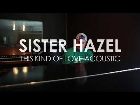 Sister Hazel  - This Kind of Love - Acoustic Sessions