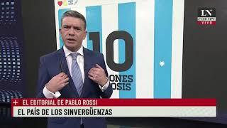 El país de los sinvergüenza - El editorial de Pablo Rossi en LN+