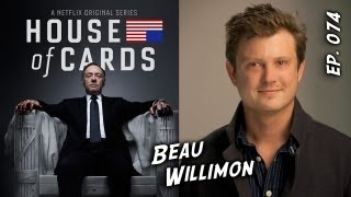 TV Writer Podcast 074 - Beau Willimon (House of Cards)