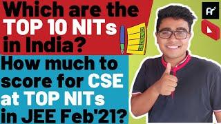 JEE Main 2021 Expected Cutoff || Top 10 NITs in India? ||Top 10 NIT CSE Cutoff in JEE Main Feb 2021