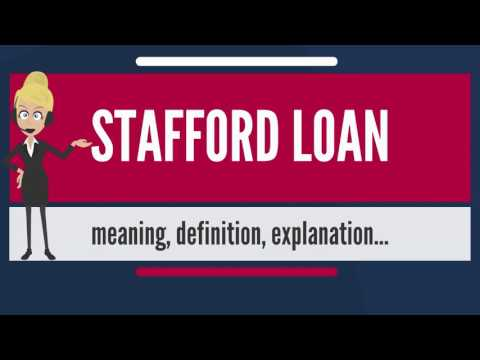 What is STAFFORD LOAN? What does STAFFORD LOAN mean? STAFFORD LOAN meaning & explanation