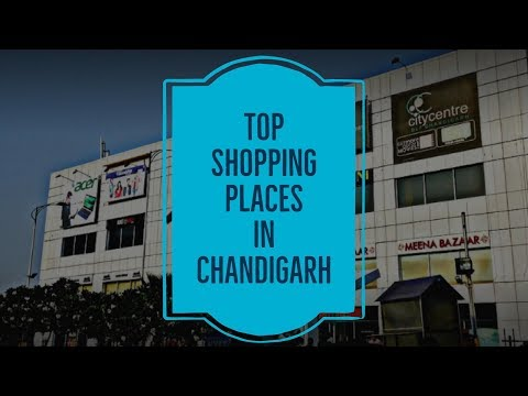 Top Markets For Shopping In Chandigarh | Shopping Hubs Of Chandigarh | Your Guide To Shopping In CHD