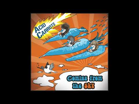 Acid Carrots - Coming from the Sky (Full Album)