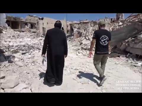 LIVE REPORT FROM ALEPPO, SYRIA, AUG 2017 by ARAMAIC RELIEF