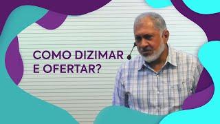 Como dizimar e ofertar? | Pastor Jeremias Pereira