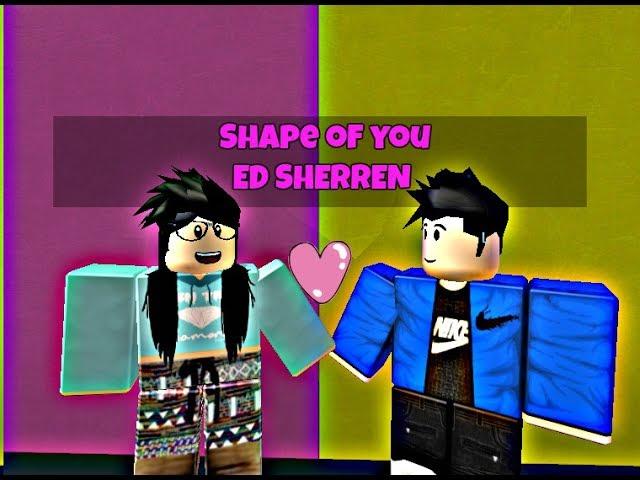 Roblox Music Video Shape Of You Ed Sheeran